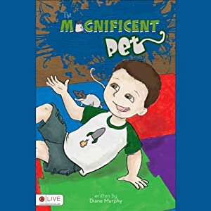 The Magnificent Pet | [Diane Murphy]