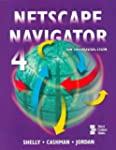 Netscape Navigator 4 (Shelly Cashman...