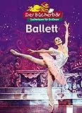 Ballett. Der Bücherbär: Sachwissen für Erstleser