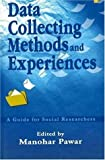 Data Collecting Methods and Experiences: A Guide to Social Researchers