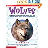 Wolves: Complete Cross-Curricular Theme Unit That Teaches About These Totally Cool Canines (Scholastic Professional...