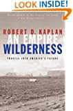 An Empire Wilderness : Travels into America's Future