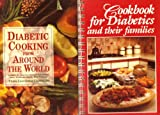 img - for Diabetic Cookbook Set: 1)Diabetic Cooking from Around the World 2)Cookbook for Diabetics & Their Families book / textbook / text book