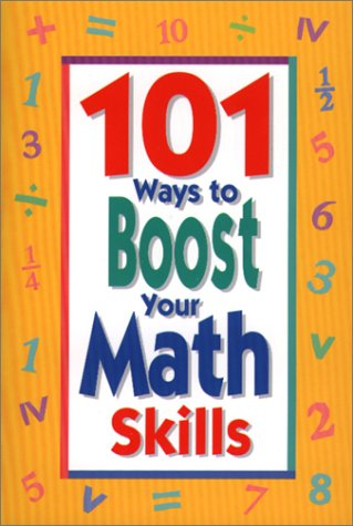 101 Ways To Boost Your Math Skills, Susan Shafer