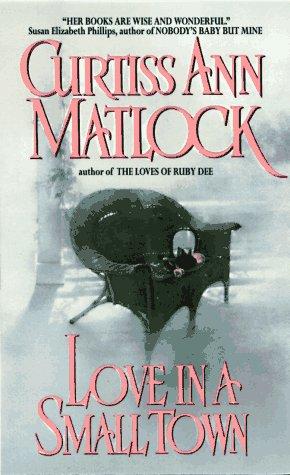 Love in a Small Town, CURTISS ANN MATLOCK