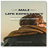 Male Life Expectancy: How Men Can Live Longer