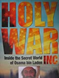 Holy War: Inside the secret world of Osama Bin Laden Inc. (Inside the secret world of Osama Bin Laden Inc., Inside the secret world of Osama Bin Laden Inc.)