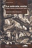 img - for La zebrata veste. Lettere e memorie di detenuti politici italiani book / textbook / text book