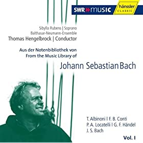 From the Music Library of J. S. Bach: T. Albinoni, F. B. Conti, P. A. Locatelli, G. F. Hndel &amp; J. S. Bach