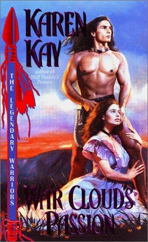War Cloud's Passion (Legendary Warriors), KAREN KAY