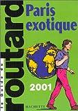 echange, troc Guide du Routard - Paris exotique 2001