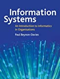 Information systems :  an introduction to informatics in organisations /