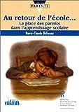 img - for Au retour de l' cole : la place des parents dans l'apprentissage scolaire book / textbook / text book