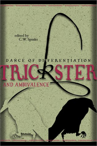 Trickster and Ambivalence: The Dance of Differentiation