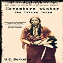 Novembers Winter, The Indian Cries: The Most Powerful Indian Story in American History Audiobook by  U.C. Berkeley Narrated by Lynn Benson
