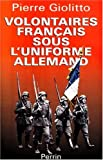 img - for Volontaires francais sous l'uniforme allemand (French Edition) book / textbook / text book