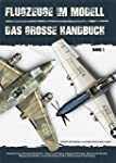 Flugzeuge im Modell: Das gro�e Handbuch