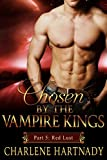 #5 Chosen by the Vampire Kings: BBW Romance (Part 5: Red Lust)