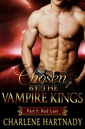 Red Lust (Chosen by the Vampire Kings series Book 5) PDF