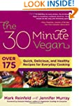 The 30-Minute Vegan: Over 175 Quick,...
