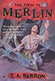 The Fires of Merlin (DIGEST) (Lost Years Of Merlin) (0441009573) by T. A. Barron