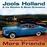 echange, troc Jools Holland & Rhythm and Blues Orchestra - More Friends: Samll World Big Band 2