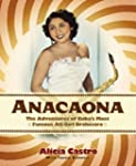 Anacaona: The Amazing Adventures of C...