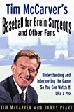 Tim McCarver's Baseball for Brain Surgeons & Other Fans (0375500855) by McCarver, Tim
