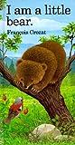 "I Am a Little Bear: Mini (""I Am"" Series)"