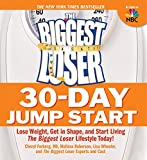 The Biggest Loser 30-Day Jump Start:Lose Weight, Get in Shape, and Start Living The Biggest Loser Lifestyle Today!