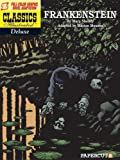 Mary Wollstonecraft Shelley Frankenstein (Classics Illustrated Deluxe Graphic Novels)