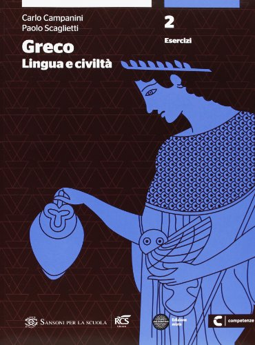 Greco: lingua e civiltà. Con esercizi. Con espansione online. Per le Scuole superiori: 2