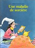 """Afficher """"Une Maladie de sorcière"""""""