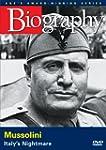 A-E Biography Mussolini: Italy