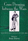 Cross Dressing Between the Wars: Selections from London Life 1923-1933