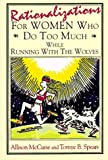 img - for Rationalizations for Women Who Do Too Much: While Running with the Wolves book / textbook / text book