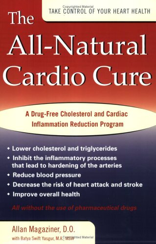 Image for All-Natural Cardio Cure : A Drug-Free Cholesterol and Cardiac Inflammation Reduction Program
