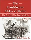 F. Ray, Jr. Sibley The Confederate Order of Battle: The Army of Nothern Virginia: 1