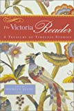 img - for The Victoria Reader: A Treasury of Timeless Stories book / textbook / text book