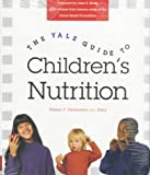 51ZARVXV43L. SL160  The Yale Guide to Childrens Nutrition