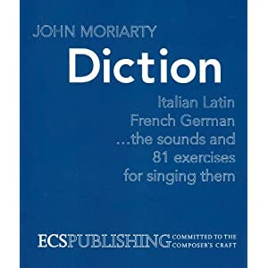 Diction: Italian, Latin, French, German: The Sounds and 81 Exercises for Singing Them