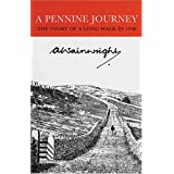 A Pennine Journey: The Story of a Long Walk in 1938by Alfred Wainwright