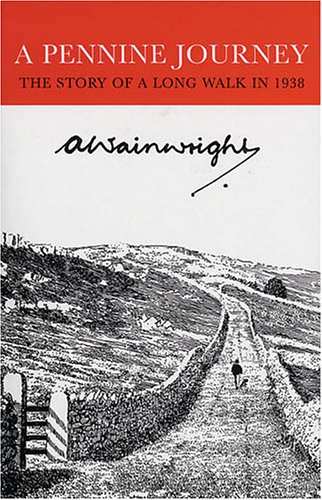Pennine Journey: The Story of a Long Walk in 1938