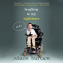 Laughing at My Nightmare Audiobook by Shane Burcaw Narrated by Kirby Heyborne
