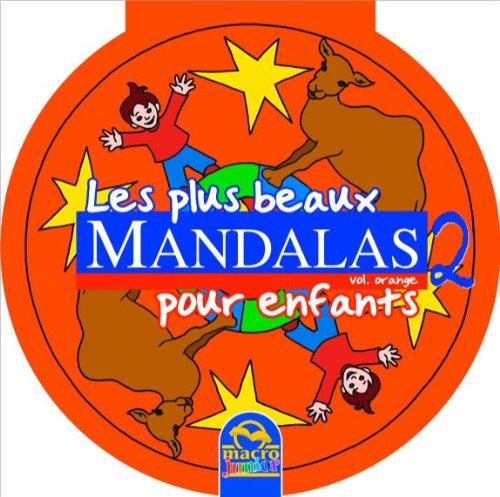 t u00e9l u00e9charger les plus beaux mandalas pour enfants - vol 2 orange de collectif pdf