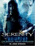 Serenity: The Official Visual Companion (1845760824) by Whedon, Joss
