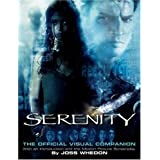 "Serenity: The Official Visual Companionvon ""Joss Whedon"""