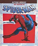 The Creation of Spider-Man (Action Heroes) (1404207635) by Kupperberg, Paul