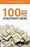 img - for 100 Ways to Find Investment Ideas: The Investors' Reference for Generating Actionable Investment Opportunities by Mariusz Skonieczny (2015-12-21) book / textbook / text book