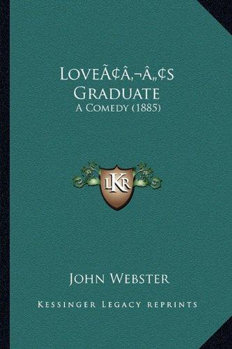 Loveacentsa -A Centss Graduate: A Comedy (1885)